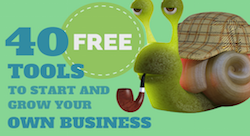 40 free tools to start and grow your own business