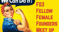F03 Female Founders Meetup #2