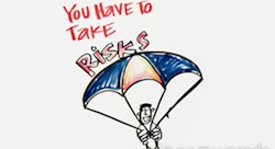 You Have to Take Risks [Pic of the Week]