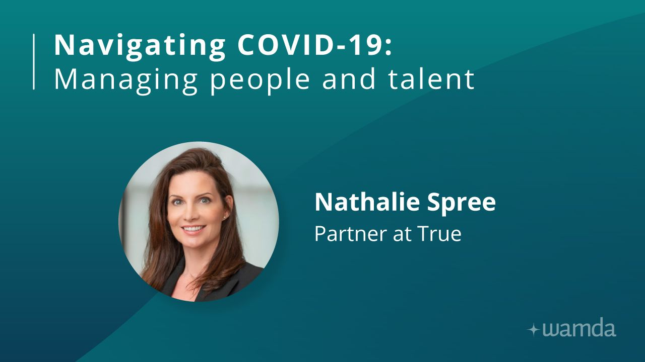 Navigating Covid-19: Managing people and talent