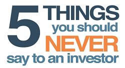 تفادى هذه الجمل الخمسة خلال عرضك لمستثمر