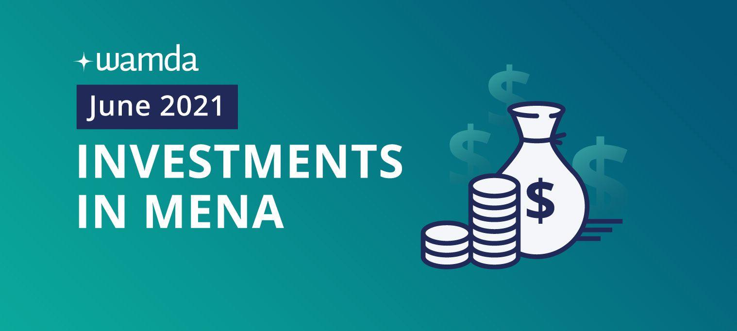 Mena startups raised $267 million in June 2021, pushing Q2 investment to $552 million